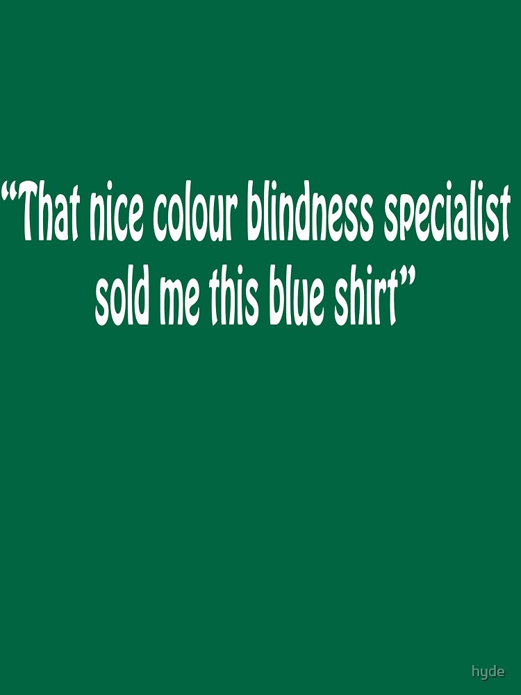 Colour-blind by hyde