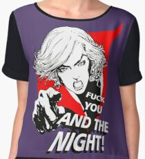 Fuck you and the Night! Chiffon Top