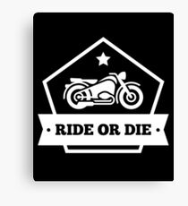 Ride Or Die - Motorcycle - Motorbike - Motorcycling - Biker Canvas Print