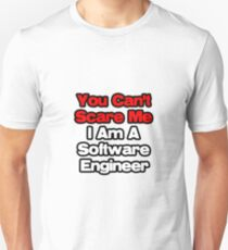 You Can't Scare Me, I'm A Software Engineer T-Shirt