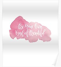 Be Your Own Kind of Beautiful Pink Watercolor Poster