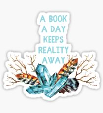 A Book A Day Keeps Reality Away Sticker