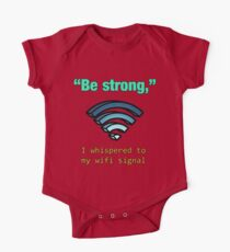 'Be Strong,' I whispered to my wifi signal One Piece - Short Sleeve