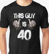 Funny 40th Birthday Gift This Guy Is 40 Unisex T Shirt