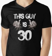 Funny 30th Birthday Gift This Guy Is 30 Mens V Neck T Shirt