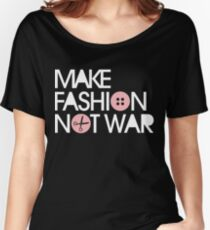 MAKE FASHION NOT WAR Women's Relaxed Fit T-Shirt