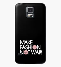 MAKE FASHION NOT WAR Case/Skin for Samsung Galaxy