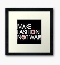 MAKE FASHION NOT WAR Framed Print