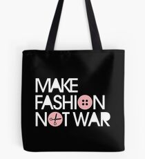 MAKE FASHION NOT WAR Tote Bag