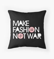 MAKE FASHION NOT WAR Throw Pillow