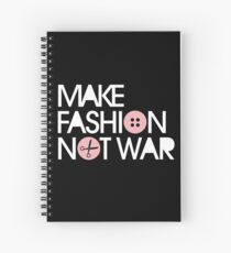 MAKE FASHION NOT WAR Spiral Notebook