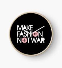 MAKE FASHION NOT WAR Clock