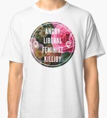 Angry Liberal Feminist Killjoy Classic T-Shirt