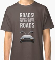 Back to the Future - Roads Classic T-Shirt