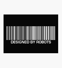 Designed by Robots Photographic Print