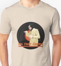 Dig that groove - Legion Unisex T-Shirt
