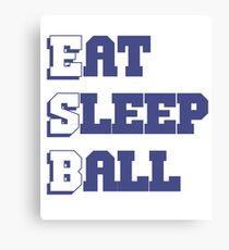 Eat Sleep Ball Canvas Print
