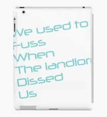 We Used to fuss when landlord dissed us- Biggie iPad Case/Skin