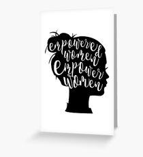 Ermächtigte Frauen stärken Frauen Grußkarte