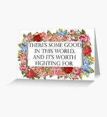 Good in this world Greeting Card