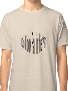 Dangerous Question T Classic T-Shirt