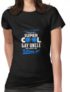 Super Cool Gay Uncle Womens Fitted T-Shirt