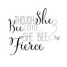 Though She Bee Little, She Bee Fierce by jitterfly