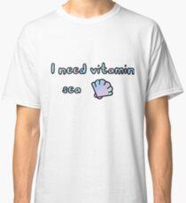 I Need Vitamin Sea Classic T-Shirt