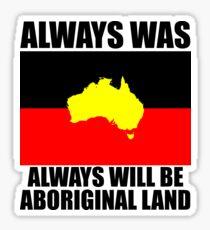 Aboriginal Flag - Always was Always will be Aboriginal Land Sticker