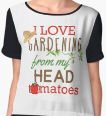 I Love Gardening From My Head Tomatoes Chiffon Top