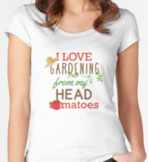 I Love Gardening From My Head Tomatoes Women's Fitted Scoop T-Shirt