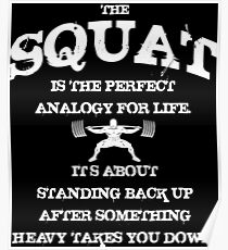 Squat Analogy - Leg Day and Powerlifting Motivation Poster
