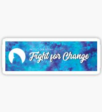 Fight for change Sticker