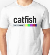 Catfish - The TV Show Unisex T-Shirt