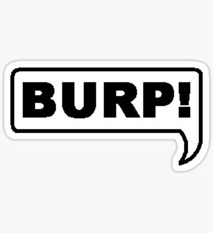 Burp!.....pardon Sticker