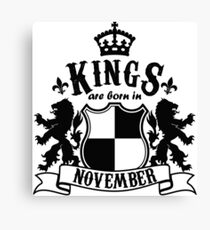 Kings are born in November Canvas Print