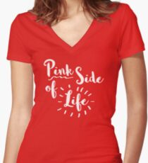 Pink side of Life! Women's Fitted V-Neck T-Shirt