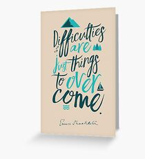 Shackleton on difficulties, quote, motivation, inspiration, strenght, overcome, get over, adventurer, adventure, Antarctica, Greeting Card