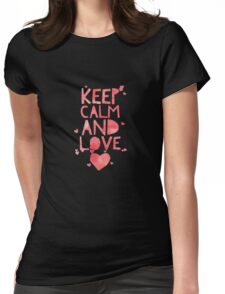 Cute and Cool Love Merchandise - Keep Calm and Love - Best Gift for Him, Her, Boyfriend, Girlfriend, Husband, Wife, Couples, Men, Women, Mom, Dad, Grandma, Brother or Friends Womens Fitted T-Shirt