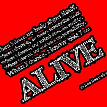 Alive When I Dance by bendeutsch