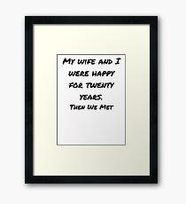 My Wife Joke Design Framed Print