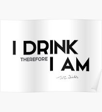 I drink therefore I am - w.c. fields Poster