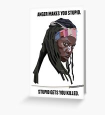 Michonne- Anger Makes You Stupid Greeting Card