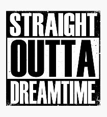 Straight Outta Dreamtime Photographic Print