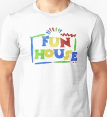 Fun House! Unisex T-Shirt