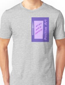 Art is the Path to Positivity - Purple T-Shirt