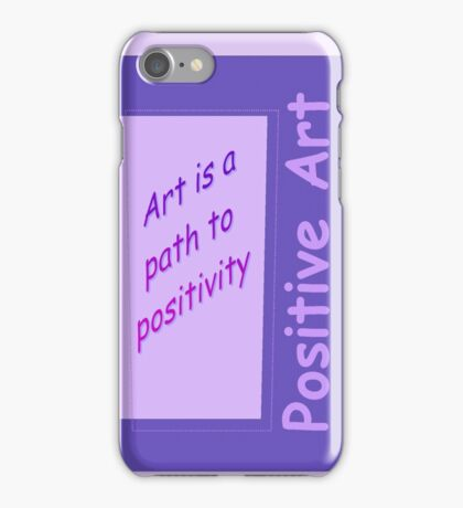 Art is the Path to Positivity - Purple iPhone Case/Skin