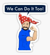 We Can Do It Too! Sticker