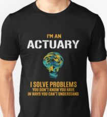 ACTUARY solve problems Unisex T-Shirt