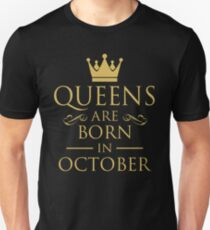 QUEENS ARE BORN IN OCTOBER Unisex T-Shirt
